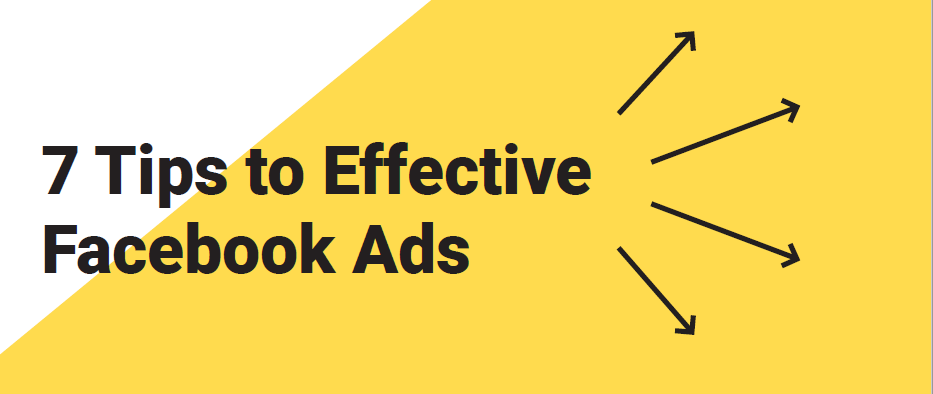 7 Tips to Effective Facebook Ads